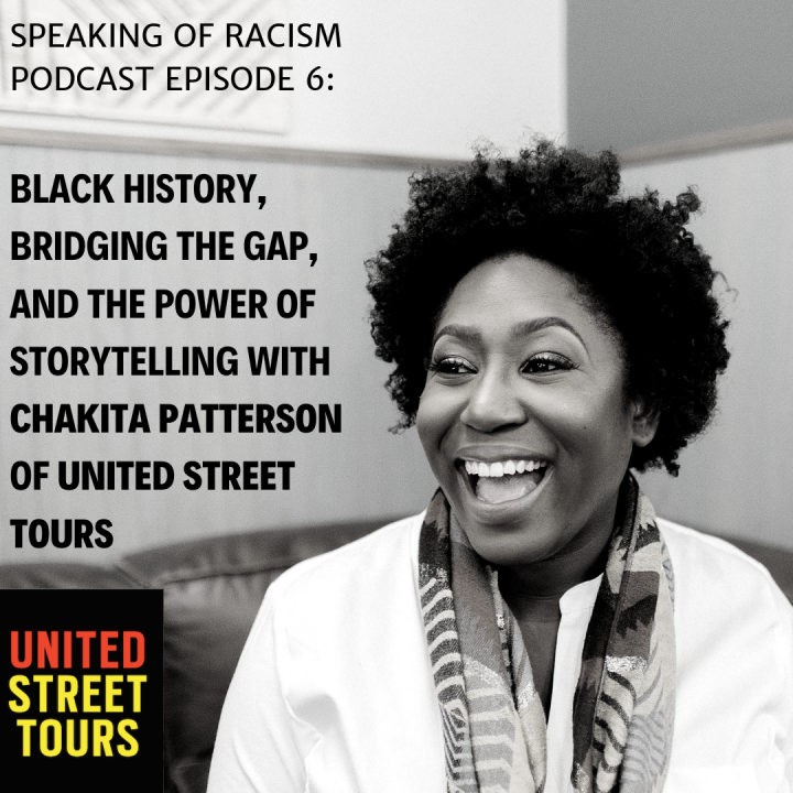 Black History, Bridging the Gap, and the Power of Storytelling with Chakita Patterson of United Street Tours